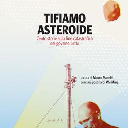 Governo, «un asteroide lo seppellirà». Record per l'eBook di Wu Ming